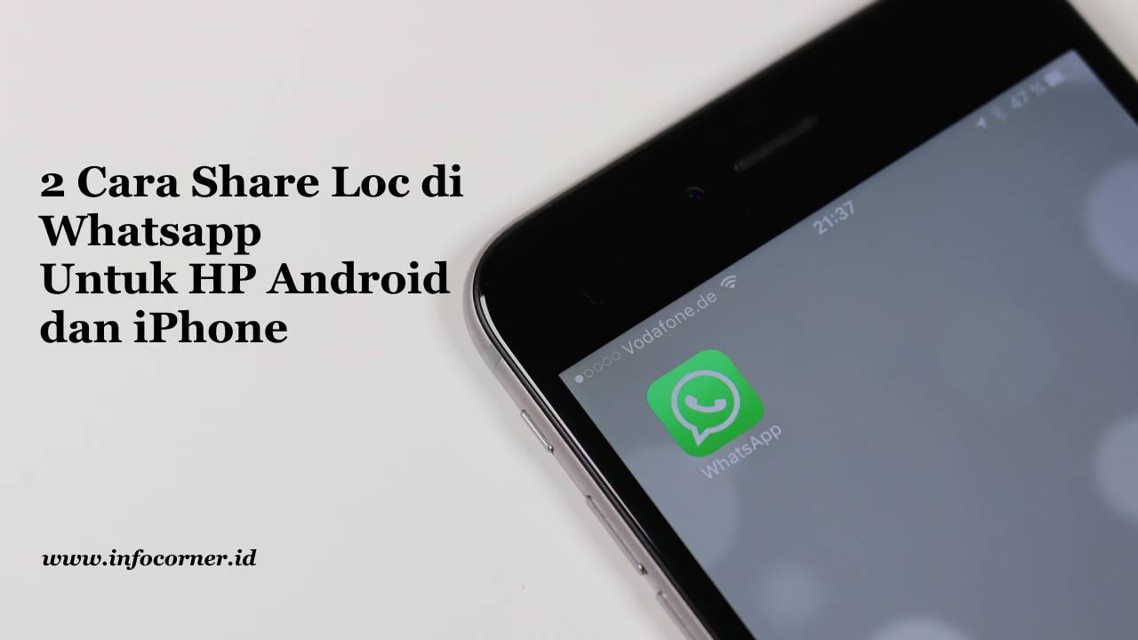 2 Cara Share Loc di Whatsapp Untuk HP Android dan iPhone