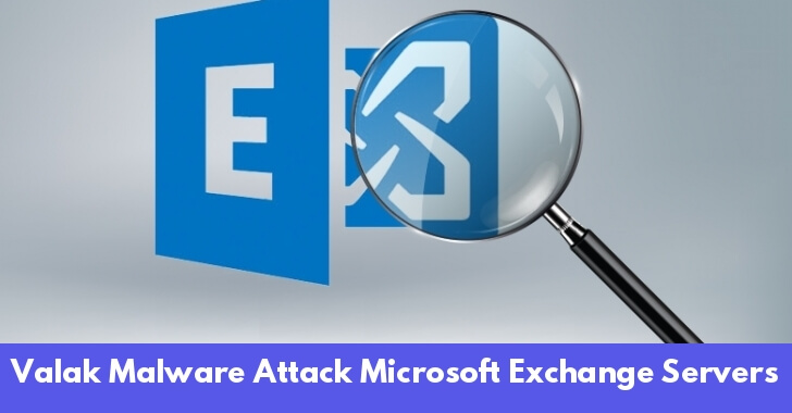Valak Malware Attack Microsoft Exchange Servers To Steal Enterprise Network Credentials