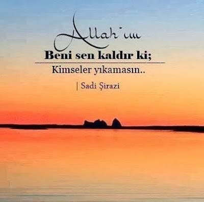 Allah'ım beni Sen kaldır ki; Kimseler yıkamasın, Sadi Şirazi, günün duası, dua, dualar, gökyüzü, manzara, deniz,