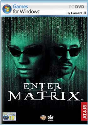 Enter The Matrix (2003) PC [Full] Español [MEGA]