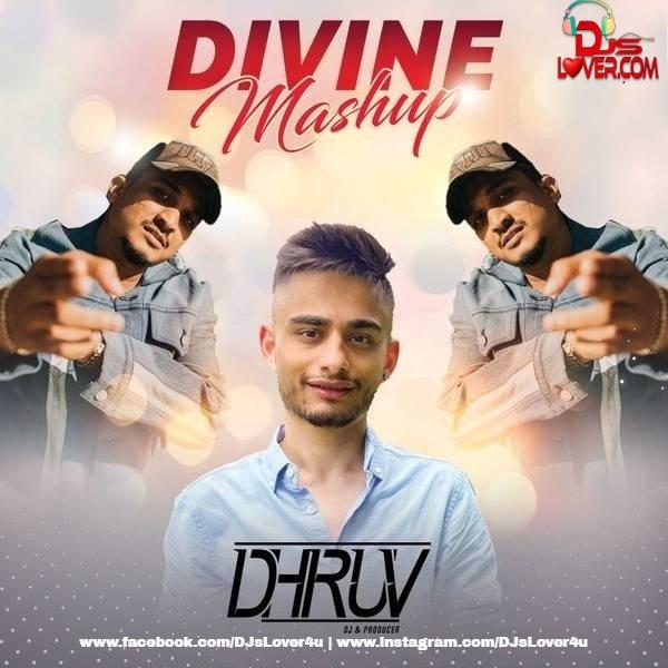DIVINE Mashup DJ Dhruv