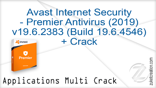 Avast Internet Security – Premier Antivirus (2019) v19.6.2383 (Build 19.6.4546) + Crack   |  +350 MB