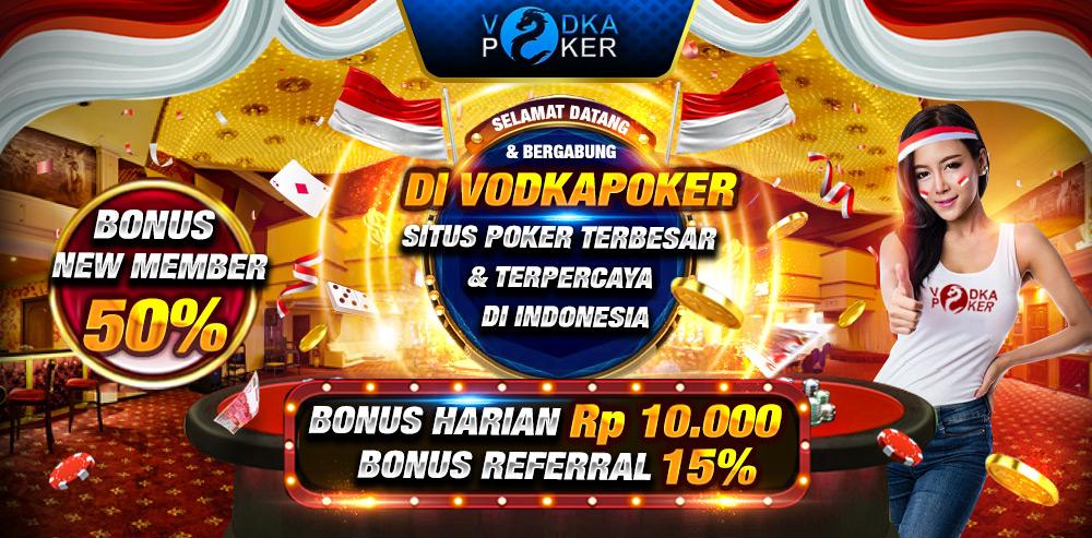 VODKAPOKER | Poker Online Indonesia Terbesar Dan Terpercaya