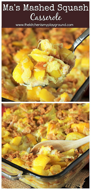 Ma's Mashed Summer Squash Casserole ~ An old-timey recipes that's simple, basic, and oh-soo good.  Easy to make from everyday ingredients, it's a wonderful way to enjoy that summer abundance of summer squash.  www.thekitchenismyplayground.com