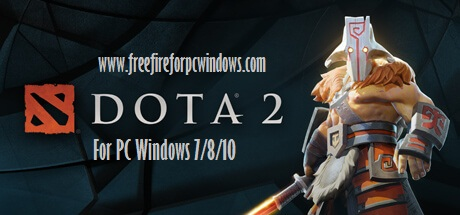 Dota 2 For PC