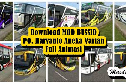 10 Download MOD BUSSID PO. Haryanto Aneka Varian Full Animasi