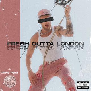 JAKE PAUL FRESH OUTTA LONDON