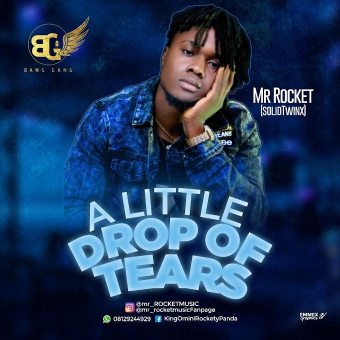 EP: Mr Rocket - A Little Drop Of Tears EP