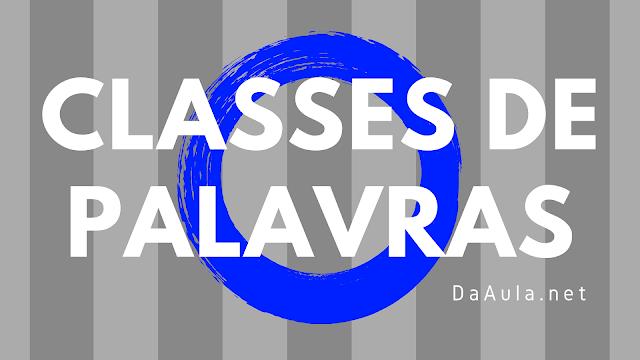 Língua Portuguesa: Classes de Palavras