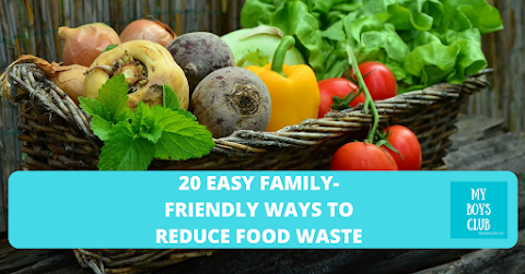 20+ Easy Family Friendly Ways to Reduce Food Waste