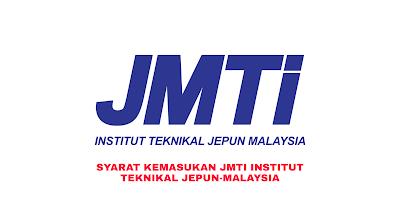 Syarat Kemasukan JMTI 2020 (Institut Teknikal Jepun-Malaysia)