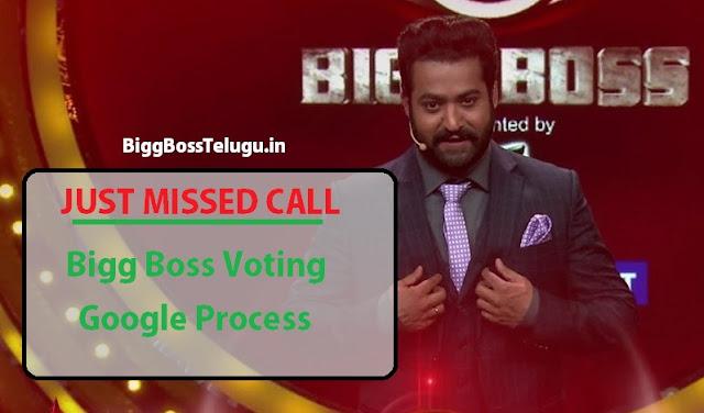 Bigg Boss Telugu Show Voting Process,Missed Call Google Votes