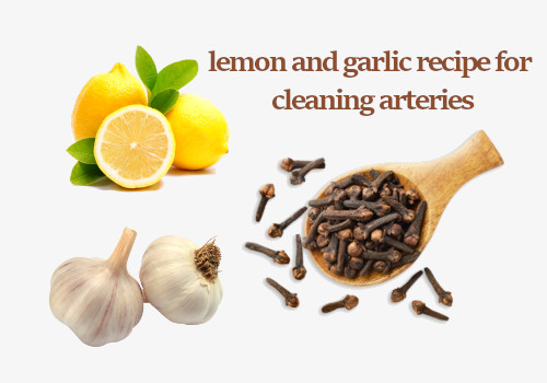 Clean your Arteries with Lemon and Garlic Recipe