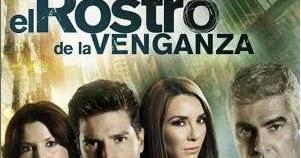 el rostro de la venganza capitulo 1 el rostro de la venganza telenovela capitulos