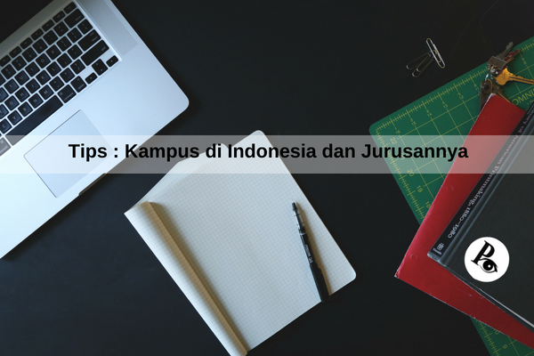 Tips : Kampus di Indonesia dan Jurusannya
