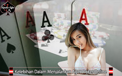 Kelebihan Dalam Menjalankan Agen Di Poker Online