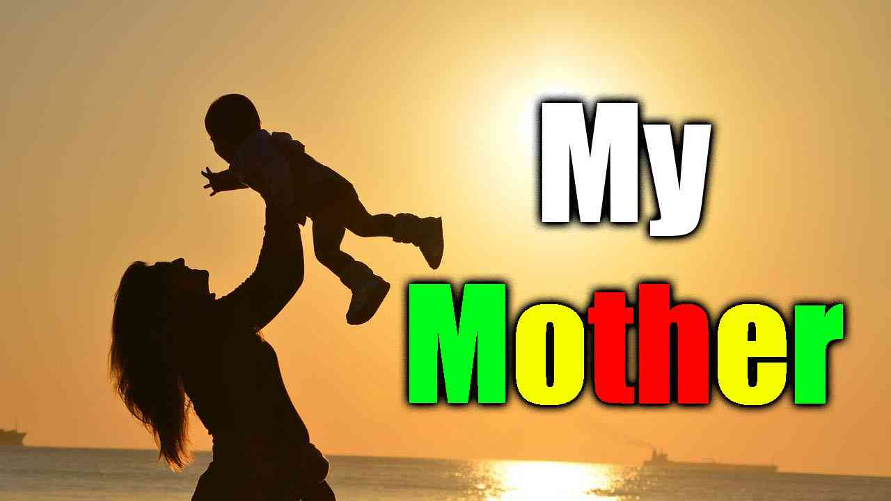 This is essay on My Mother in English language and in this image mother is show caring her chil in hand