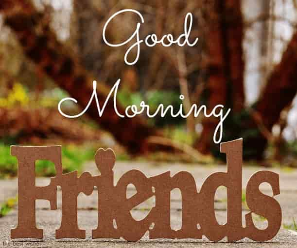 good morning for friend