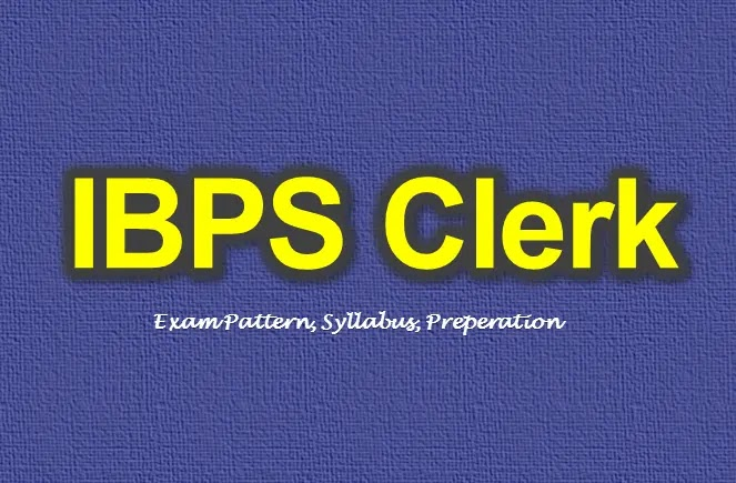 IBPS Clerk Syllabus and Exam perpetration methods are given in this article
