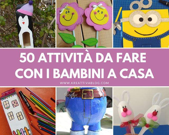 50 attività creative da fare coi bambini in casa