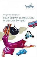 Miljenko Jergović, Srda śpiewa o zmierzchu w Zielone Świątki, Okres ochronny na czarownice, Carmaniola