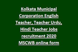 Kolkata Municipal Corporation English Teacher, Teacher Urdu, Hindi Teacher Jobs recruitment 2020 MSCWB online form