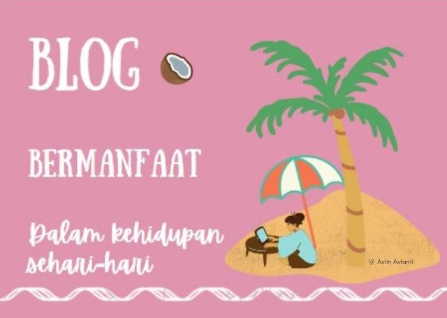 Blog yang bermanfaat untuk kehidupan sehari-hari
