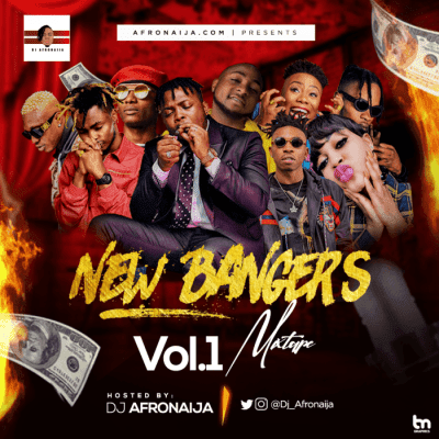 Dj AfroNaija – New Bangers Vol. 1 Mix