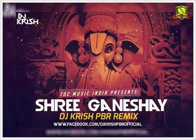 SHREE GANESHAY DHEEMAH – DJ KRISH PBR REMIX