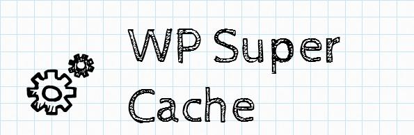 WP Super Cache plugin for WordPress