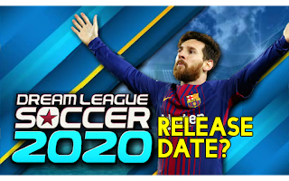 Dream League Soccer 2020 Release Date - When is DLS 20 coming out?