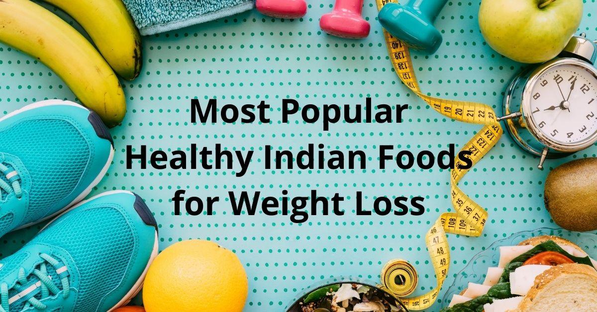 Popular Healthy Indian Foods