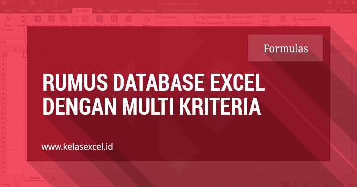 Cara Menggunakan Rumus Database Excel Dengan Banyak Kriteria Logika OR-AND