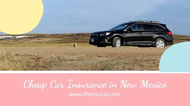 Cheap Car Insurance in New Mexico for 2019