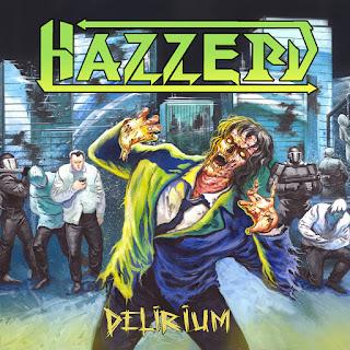 "Hazzerd - ""Delirium"" - 2020, Old School Thrash Metal"