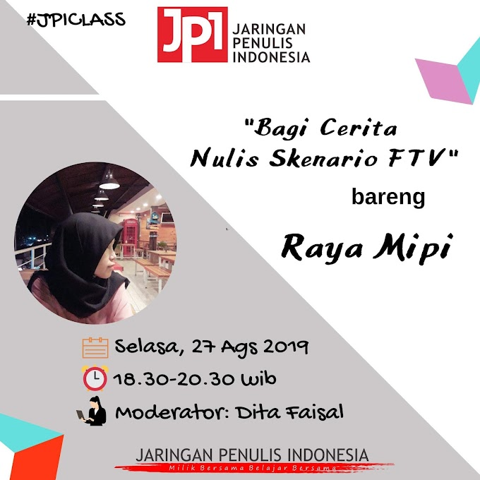 "JPI Class ""Bagi Cerita Nulis Skenario Bareng Raya Mipi"""