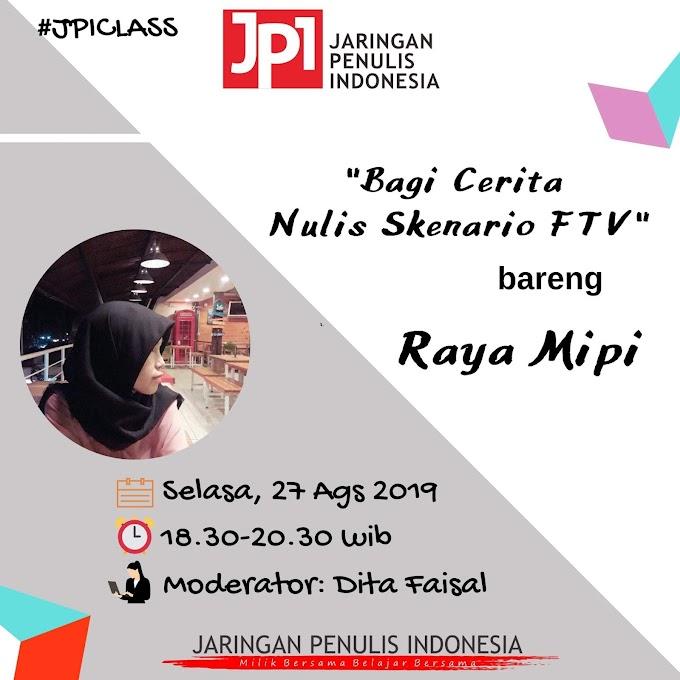 """JPI Class """"Bagi Cerita Nulis Skenario Bareng Raya Mipi"""""""