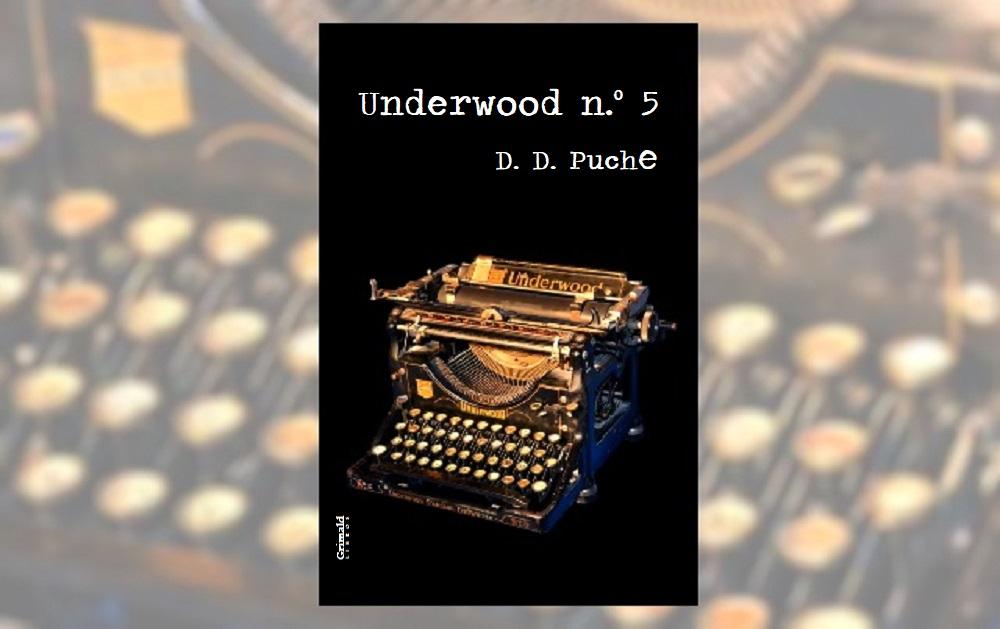 Underwood n.º 5 | Por D. D. Puche | Grimald Libros.
