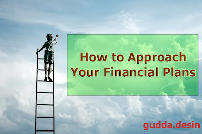 How to Approach Your Financial Plans