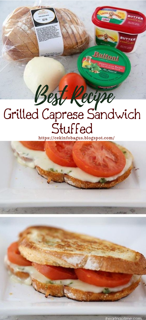 Grilled Caprese Sandwich Stuffed #dinnerrecipe #food