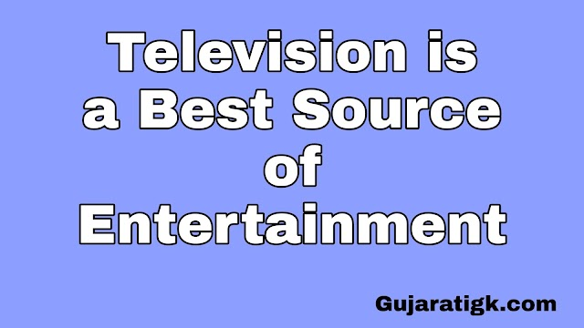 Television is a Best Source of Entertainment