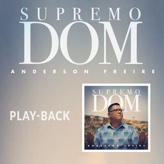 Baixar Música Gospel Supremo Dom (Playback) - Anderson Freire Mp3