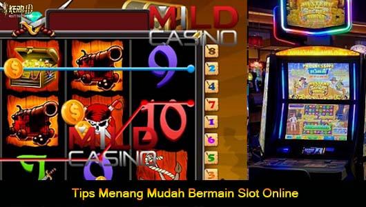 Tips Menang Mudah Bermain Slot Online