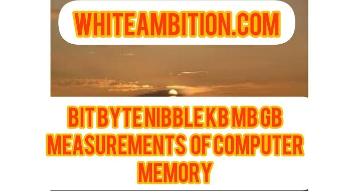 Bit, Byte, Nibble, KB, MB,GB क्या है ?