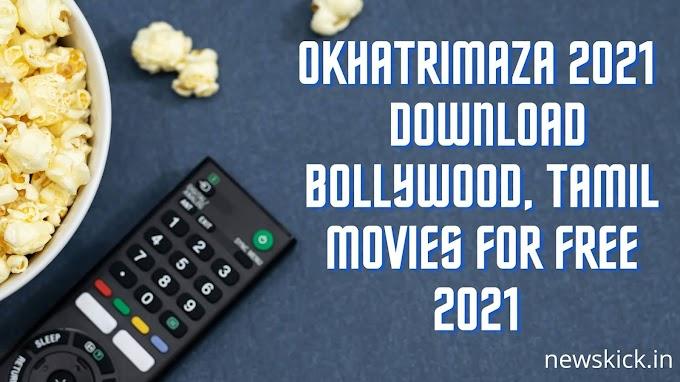 okhatrimaza 2021 - Download Bollywood, Tamil movies for free 2021