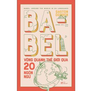 Babel Vòng Quanh Thế Giới Qua 20 Ngôn Ngữ ebook PDF-EPUB-AWZ3-PRC-MOBI