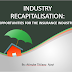 INDUSTRY RECAPITALISATION: OPPORTUNITIES FOR THE INSURANCE INDUSTRY