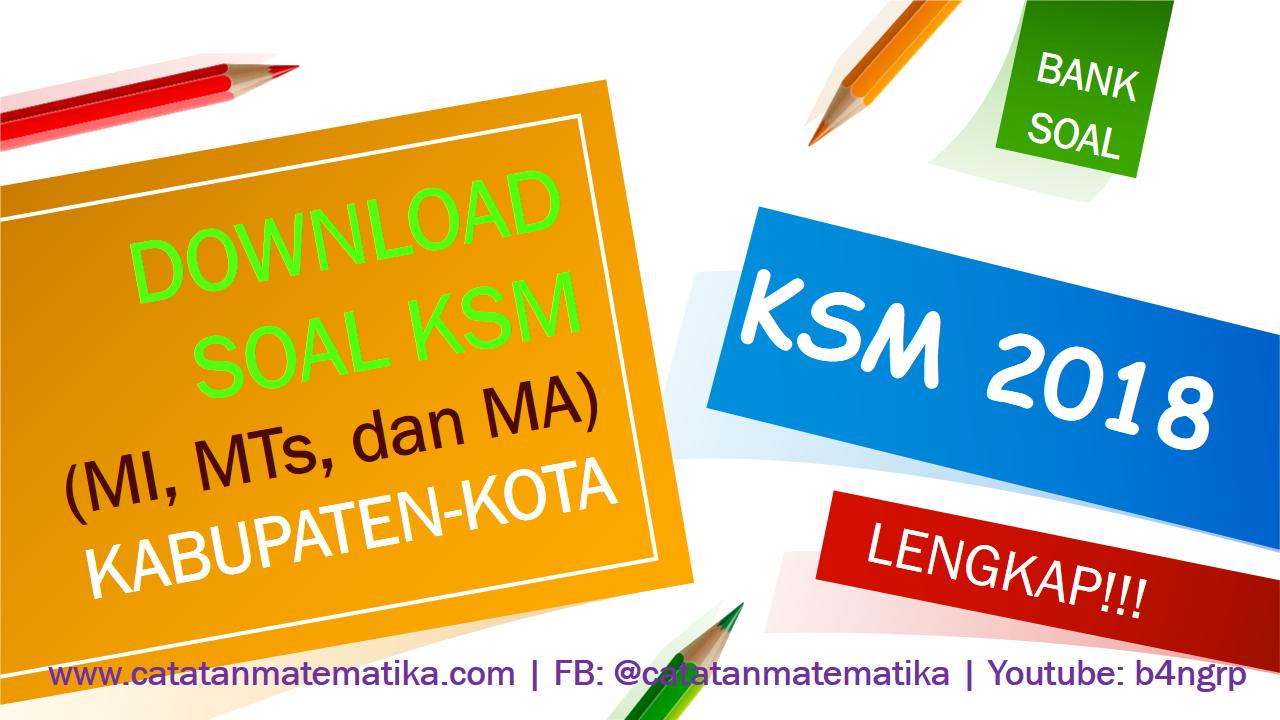 Download Soal KSM 2018 Tingkat Kabupaten Kota