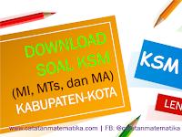 Download Soal KSM Tingkat Kabupaten-Kota 2018 (MI, MTs, dan MA)