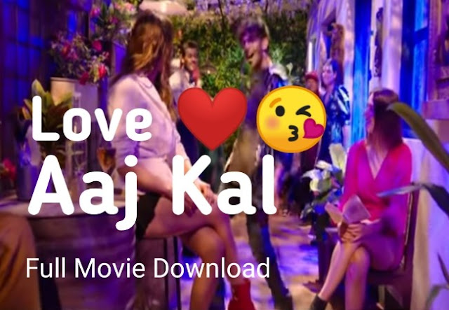 Love Aaj Kal Full Movie Download Review Story